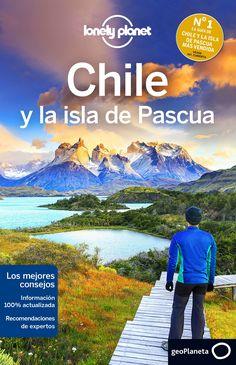 """""""Chile y la isla de Pascua"""" Carolyn McCarthy. Recorrer los contornos de un glaciar, avistar un cóndor, explorar las cimas o escalar or los Andes para descubrir horizontes sin huellas humanas. Chile es una pura sinfonía de la naturaleza."""