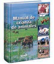 LIBROS DVDS CD-ROMS ENCICLOPEDIAS EDUCACIÓN PREESCOLAR PRIMARIA SECUNDARIA PREPARATORIA PROFESIONAL: MANUAL DE CRIANZA DE ANIMALES