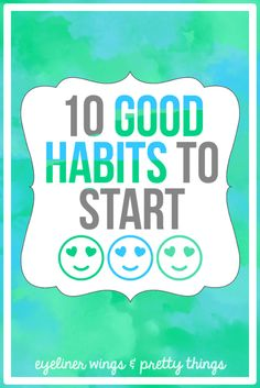 10 Good Habits To Start