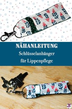 Sewing instructions - Sew key chain for Labello - Sewing instructions Sew key chain for lip care / small gifts - Hobbies For Couples, Hobbies To Try, Gifts For Women, Gifts For Her, Diy Gifts, Handmade Gifts, Handmade Items, Friends Are Like, Business Gifts