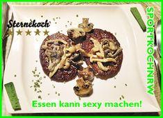 """""""Liebe geht durch den Magen"""" oder wenn das Essen sexy macht!:  """"Rinderburger an gemischten Pilzen nach Art der B..."""