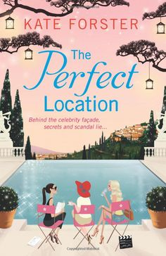 The Perfect Location: Amazon.co.uk: Kate Forster: Books