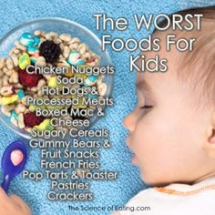 List of The Worst Foods For Kids!