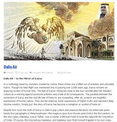 The fate of Icarus—flying too close to the Sun—proliferated into Western culture as a warning against excessive ambition and a tale of its consequences. The parallels between the symbolism of Icarus and the real life tale of Dalia Air are compelling. The story of Icarus has become a metaphor or symbol of Dalia Air.