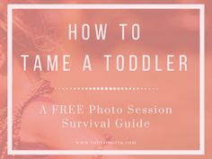 How to Tame a Toddler