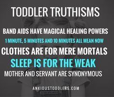 although I think this applies to all young children, not just toddlers! Mom Quotes, Quotes For Kids, Funny Quotes, Funny Toddler Quotes, Parenting Quotes, Parenting Hacks, Funny Parenting, Parenting Plan, Motherhood Funny