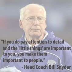 Here's some inspiration from legendary K-State Coach Bill Snyder aka THE MASTER Bill Snyder, Favorite Quotes, Best Quotes, Quotes To Live By, Life Quotes, Kansas State University, Wise People, College Fun, Alma Mater