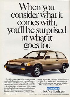 """""""When you consider what it comes with, you'll be surprised at what it goes for."""" 1985 Honda Civic ad. #whataride"""