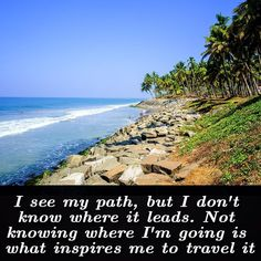 I see my path but I don't know where it leads. Not knowing where I'm going is what inspires me to travel it. Rosalia de Castro #wanderlust #travelquotes #travelquote  #inspiration #motivation
