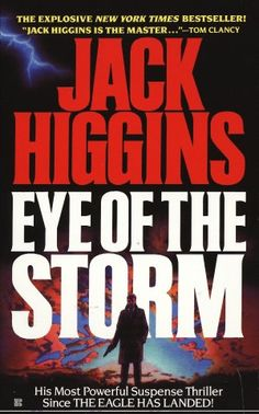 Eye of the Storm is the first in the long Sean Dillon series by Jack Higgins. A great character and a great novel based on real events.