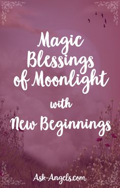 Magic Blessings of Moonlight with New Beginnings