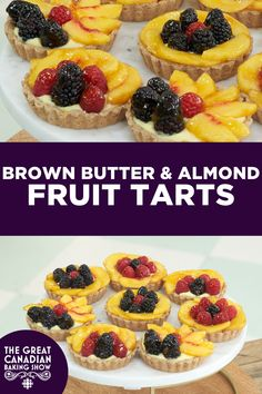 Delicious hand-pressed browned-butter tarts, filled with almond cream and topped with peaches and berries. Mini Fruit Tarts, Almond Fruit, Almond Pastry, Tart Shells, Butter Tarts, Almond Cream, Baker Recipes, Brown Butter