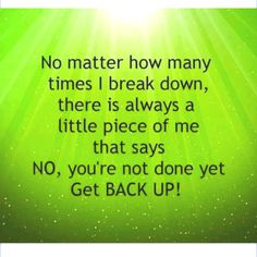 68 Best Get Back Up Images Thinking About You Thoughts Words
