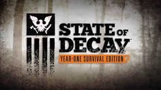 State of Decay - Year One Survival Edition Trailer (Xbox One)