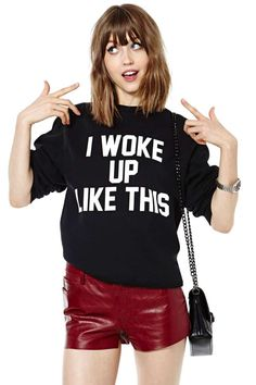 I Woke Up Like This Sweatshirt; DO YOU THINK THIS IS CUTE??