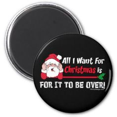 All I want for Christmas Refrigerator Magnet. See more of our cute magnets, funny magnets and funny saying firdge magnets here: http://www.zazzle.com/ironydesign/refrigerator+magnets?dp=252925389927508471&rf=238222968750191371&rf=238222968750191371&tc=pinterest
