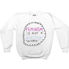 Feminism Is Not A Dirty Word -- Women's Sweatshirt/Long-Sleeve – Feminist Apparel