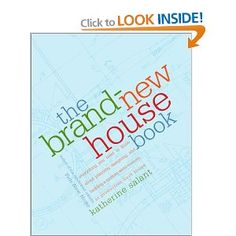 The Brand-New House Book: Everything You Need to Know About Planning, Designing, and Building a Custom, Semi-Custom, or Production-Built House: Amazon.ca: Katherine Salant: Books