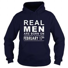 Cool 0217 February 17 Birthday Born Real Men Shirts Guys tee ladies tee youth Sweat Hoodie Vneck Tank top Tshirts for Girl and Men and Family Shirts & Tees