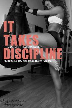 It takes discipline.    www.facebook.com/FitnessandFaithfulness