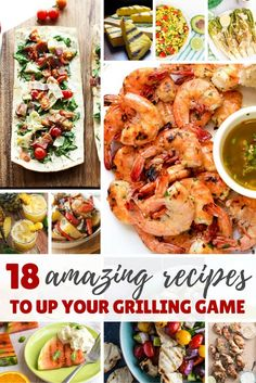From Grilled Shrimp Scampi, to Greek Salad, Watermelon, and a Pineapple Jalapeno Margarita, 18 Don't Miss Recipes You Wouldn't Think to Cook on the Grill.