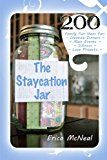 Free Kindle Book -   The Staycation Jar: 200 Family Fun Ideas For Creative Meals, Main Events, Silliness, Love Projects Check more at http://www.free-kindle-books-4u.com/parenting-relationshipsfree-the-staycation-jar-200-family-fun-ideas-for-creative-meals-main-events-silliness-love-projects/
