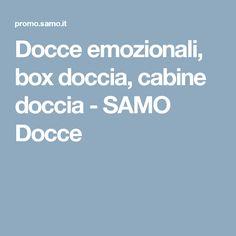 Docce emozionali, box doccia, cabine doccia - SAMO Docce