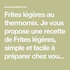 Frites légères au thermomix. Je vous propose une recette de Frites légères, simple et facile à préparer chez vous au thermomix.