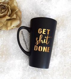 Get Shit Done // Matte Black Coffee Mug by GivingGlitterCo on Etsy https://www.etsy.com/listing/268886677/get-shit-done-matte-black-coffee-mug