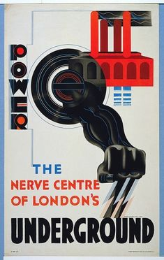 Poster for the London Underground. Art deco is dominant in this poster suggesting the power of the London Underground. London Underground, Underground Tube, Art Deco Posters, Vintage Travel Posters, Modern Posters, Retro Posters, Harlem Renaissance, Diesel Punk, Art Nouveau Pintura