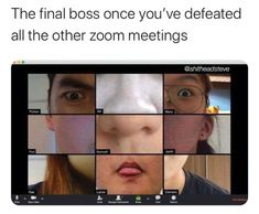 The Final Boss Once You've Defeated All The Other Zoom Meetings - Meme memes hilarious laughing Stupid Funny Memes, Funny Relatable Memes, Haha Funny, Funny Cute, Funny Posts, 9gag Funny, Funny Stuff, Haha Meme, Funny Drunk