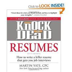 Amazon.com: Knock 'em Dead Resumes: How to Write a Killer Resume That Gets You Job Interviews (Resumes That Knock 'em Dead) (9781440536816): Martin Yate: Books