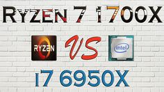 RYZEN 7 1700X vs i7 6950X - BENCHMARKS / GAMING TESTS REVIEW AND COMPARI...