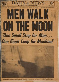 """Apollo 11 makes it to the moon on July Planting the first human footprint on the lunar soil Neil Armstrong said: """"That's one small step for man, one giant leap for mankind. Neil Armstrong, Newspaper Headlines, Old Newspaper, Newspaper Article, Lewis Carroll, Man On The Moon, Apollo 11, Carl Sagan, Space Program"""