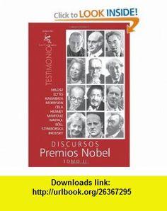 Discursos Premios Nobel Tomo II (Spanish Edition) (9781456421670) Czeslaw Milosz, Odiseas Elytis, Yasunari Kawabata, Toni Morrison, Camilo Jos� Cela, Seamus Heaney, Naguib Mahfouz, V.S Naipaul, Heinrich B�ll, Wislawa Szymborska , ISBN-10: 1456421670  , ISBN-13: 978-1456421670 ,  , tutorials , pdf , ebook , torrent , downloads , rapidshare , filesonic , hotfile , megaupload , fileserve V S Naipaul, Naguib Mahfouz, Seamus Heaney, Toni Morrison, Ebooks Online, Link, Spanish, Tutorials, Magazines