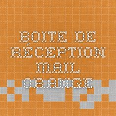 Boite de réception - mail Orange