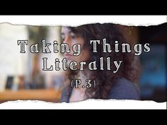 Taking Things Literally (Part 3) / Life of L-J