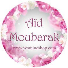 Aïd moubarak, qu'ALLAH accepte nos œuvres ainsi que les vôtres عيد سعيد مبارك ♥ تقبل الله منا ومنكم صالح الاعمال♥ Passez une excellente journée