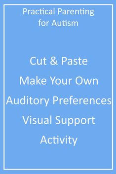 Looking for a Visual Support to help your kid with #autism regulate their Sensory Auditory Preferences? Download this Make Your Own Visual Support activity today from Practical Parenting for Autism