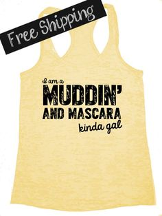 I am a Muddin' and Mascara Kinda Gal. Southern by BlessonsApparel, $26.00 Country Fashion, Country Girl Style, Country Outfits, Country Life, Summer Outfits, Cute Outfits, Southern Belle, Southern Girls, Country Shirts