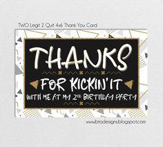 Two Legit to Quit Birthday Thank You Card, Customized, Digital File by BTA Designs