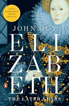 Really enjoyed Elizabeth: The Later Years by John Guy who understands the Tudors and their historical sources like few others. He digs deep into the last decades of Elizabeth's reign. Elizabeth Johns, Elizabeth I, Asian History, British History, Tudor History, History Books, Royal Marriage, Historical Women, Historical Photos