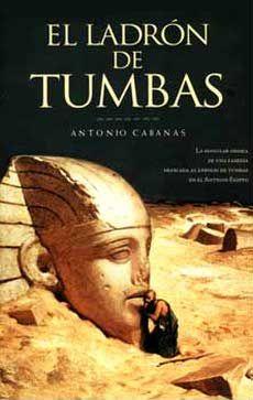 """EL LIBRO DEL DÍA:  """"El ladrón de tumbas"""", de Antonio Cabanas.  ¿Has leído este libro? ¿Nos ayudas con tu voto y comentario a que más personas se hagan una idea del mismo en nuestra web? Éste es el enlace al libro: http://www.quelibroleo.com/el-ladron-de-tumbas ¡Muchas gracias! 11-4-2013"""