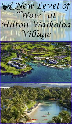 "A New Level of ""Wow"": Hilton Waikoloa Village #Hawaii #Hilton #Waikoloa"