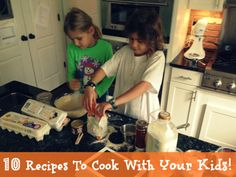 10 recipes to cook with kids - I want to do  more cooking with kids.