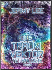 Buy Die Traumvektor Tetralogie - Gesamtausgabe by Jeamy Lee and Read this Book on Kobo's Free Apps. Discover Kobo's Vast Collection of Ebooks and Audiobooks Today - Over 4 Million Titles! Save The Date, Kindle, Free Apps, Audiobooks, This Book, Ebooks, Dating, Kobo, Image