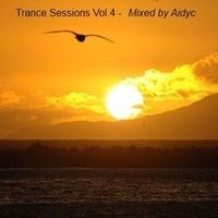 Trance Sessions 4 - Mixed By Aidyc by Aidyc on SoundCloud