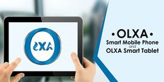OLXA Future Technology Products! OLXA Smart Mobile Phone & Tablet. Coming SooN keep tuned at OlxaCoin.com