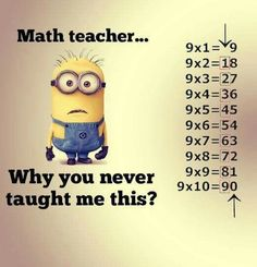 """Minion Teacher: """"Class, This is the EASIEST way to learn the 9 Multiplication Table; are you now willing and able?"""" http://ibeebz.com"""