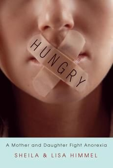 Hungry: A Mother & Daughter Battle Anorexia by Sheila Himmel #litquake #ofjcc    This is sooo wrong